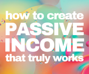 pasive income that truly works