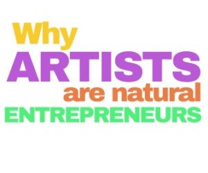 artists are natural entrepreneurs