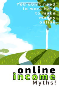 online income you don't need to work hard