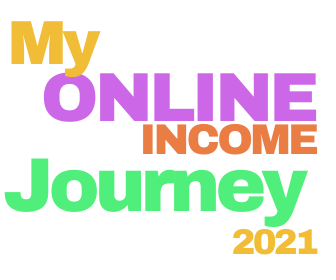 my online income journey 2021